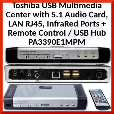 Toshiba USB Multimedia Center with 5.1 Audio Card, LAN RJ45, InfraRed Ports + Remote Control / USB Hub PA3390E1MPM