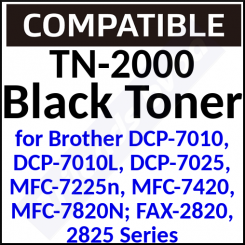 TN-2000 Compatible Black Toner Cartridge (2500 Pages) for Brother DCP-7010, DCP-7010L, DCP-7025, MFC-7225n, MFC-7420, MFC-7820N; FAX-2820, 2825