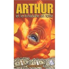 Arthur et le tchatche en folie - Roman Francias Policier - Octave Maura (Auteur) - editeurSR Editions
