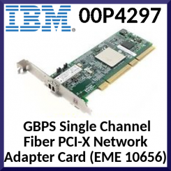 IBM 00P4297 2 GBPS Single Channel Fiber PCI-X Network Adapter Card (EME 10656) - in Perfect Working condition - Refurbished