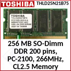 Toshiba 256 MB SO-Dimm DDR Memory THLD25N21B75 - 256MB SODimm DDR, 200 pins, PC-2100, 266MHz, CL2.5, non-ECC Unbuffered - Refurbished - Stock Clearance